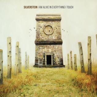 silverstein I_Am_Alive_In_Everything_I_Touch