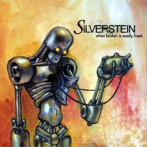Silverstein WhenBrokenIsEasilyFixed
